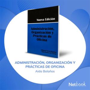 Administración, Organización y Práctica de Oficina